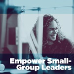 Empower Small-Group Leaders