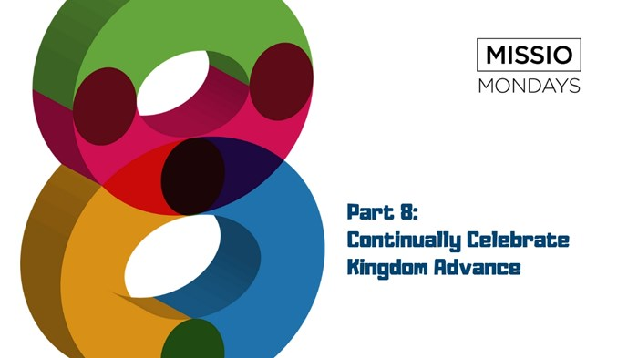 8 Simple (but not easy) Rules for Movement: Part 8 - Continually Celebrate Kingdom Advance