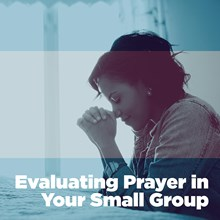 Evaluating Prayer in Your Small Group