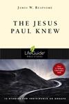 The Jesus Paul Knew