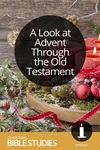 A Look at Advent Through the Old Testament