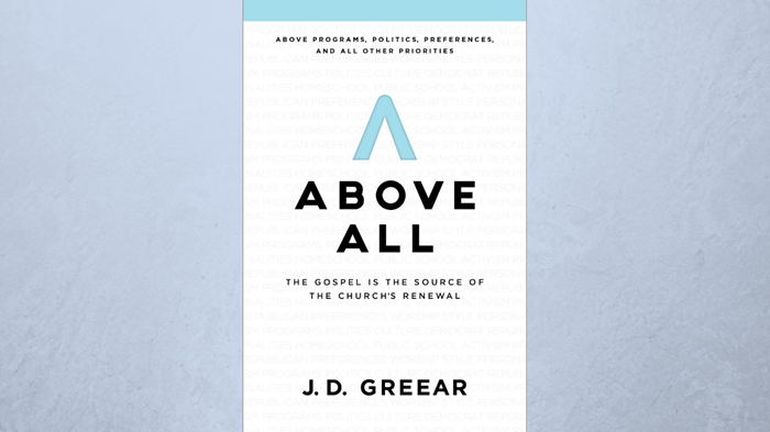 One-on-One with J.D. Greear on the Gospel 'Above All' Else