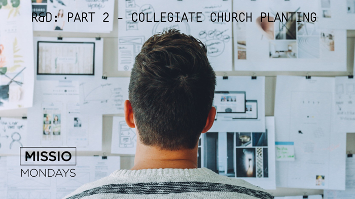 Church Planting R&D: Part 2 - Collegiate Church Planting