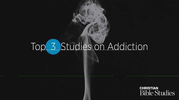 Top 3 Bible Studies on Addiction for Fall 2019