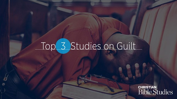 Top 3 Bible Studies on Guilt for Fall 2019