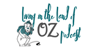 Living in the Land of Oz Podcast