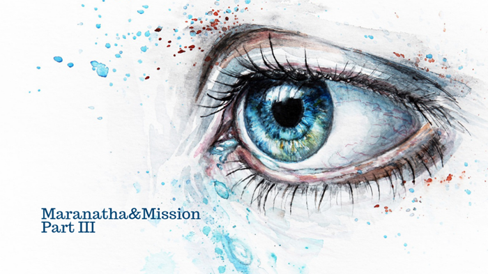 Maranatha and Mission: Hearing the Gentle Whisper to Stay on Mission