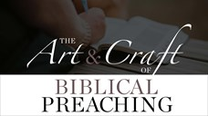 The Art and Craft of Biblical Preaching