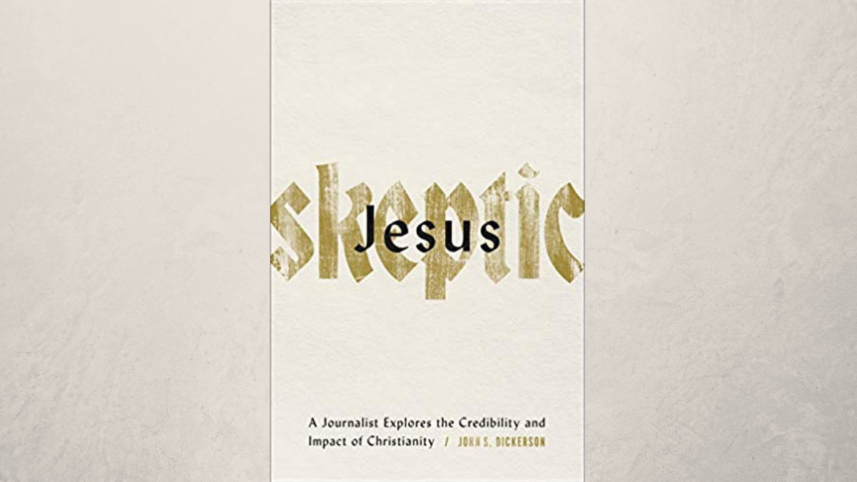 20 Truths on 'Jesus Skeptic' by John Dickerson