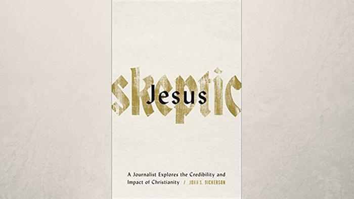 20 Truths on 'Jesus Skeptic' by John Dickerson